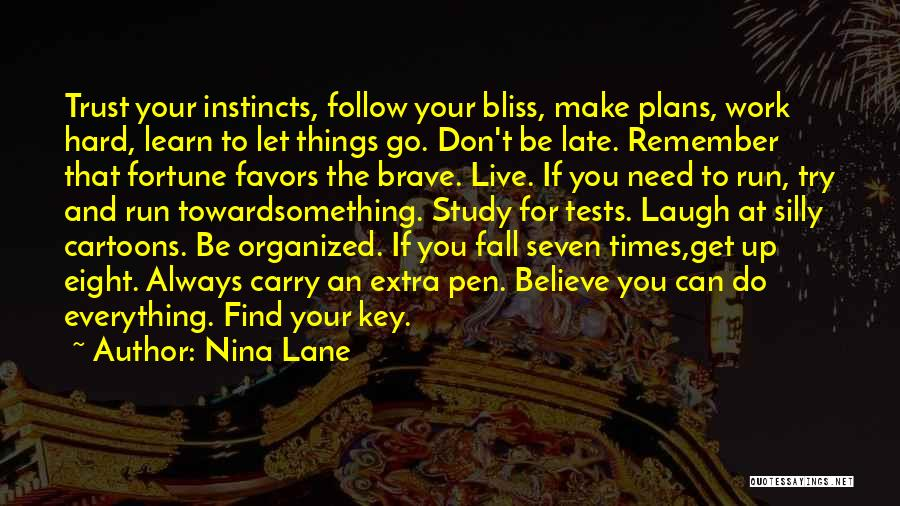 Work Hard Live Well Quotes By Nina Lane