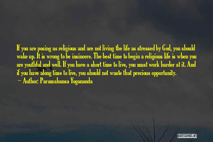 Work Hard Live Well Quotes By Paramahansa Yogananda