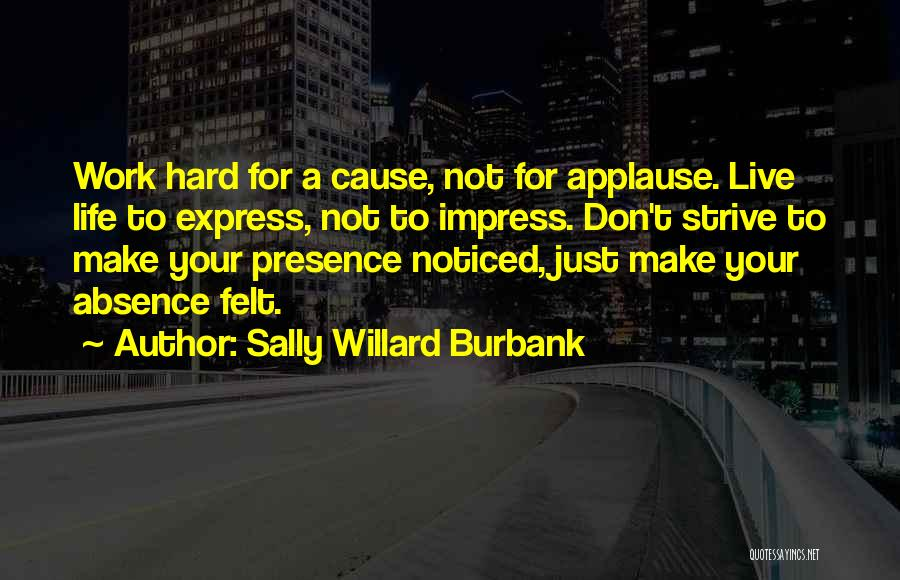 Work Hard Live Well Quotes By Sally Willard Burbank