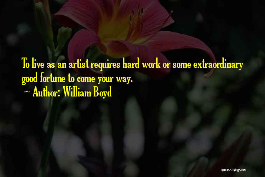 Work Hard Live Well Quotes By William Boyd