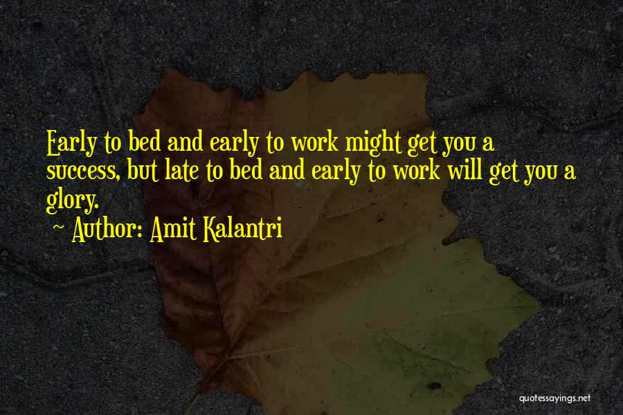 Work Hard You Will Success Quotes By Amit Kalantri