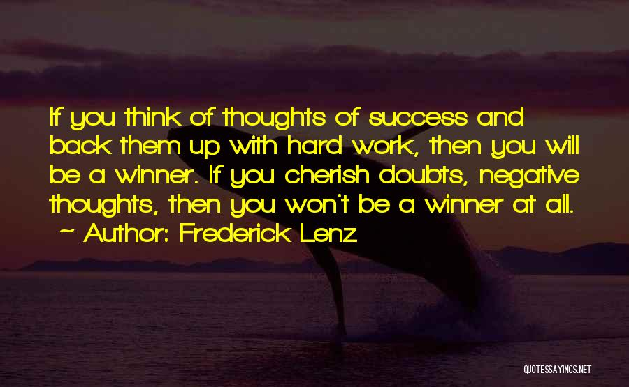 Work Hard You Will Success Quotes By Frederick Lenz