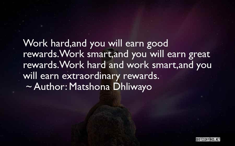 Work Hard You Will Success Quotes By Matshona Dhliwayo