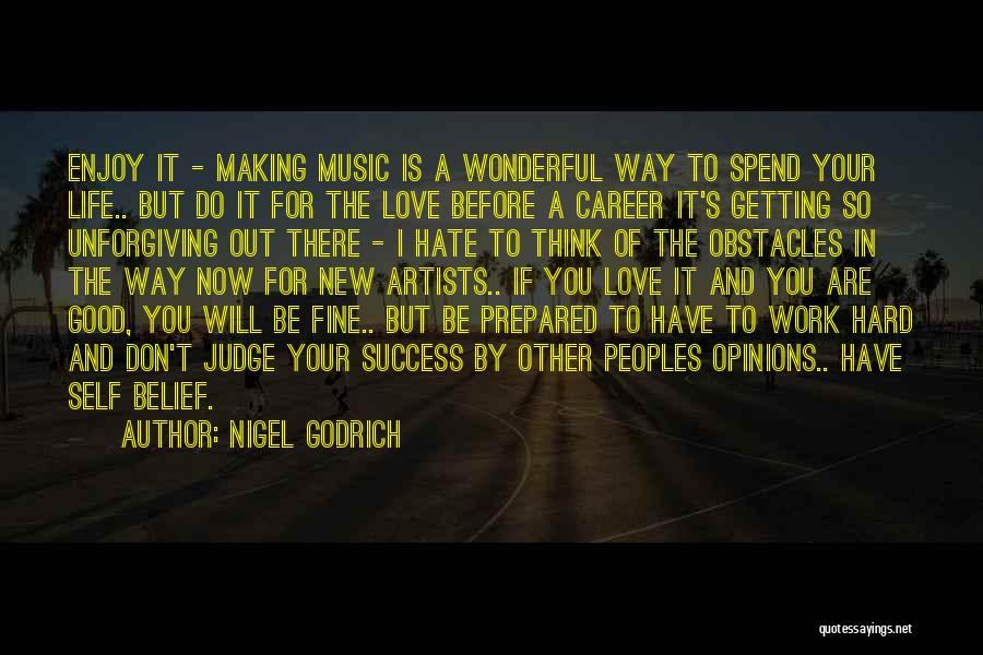Work Hard You Will Success Quotes By Nigel Godrich