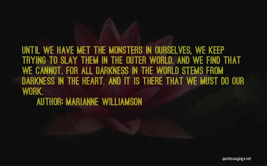 Work Heart Of Darkness Quotes By Marianne Williamson