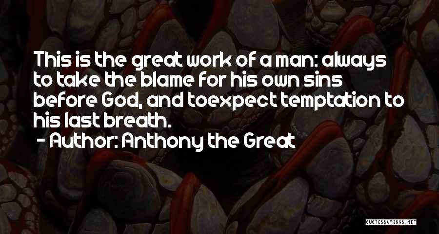Work Is For Quotes By Anthony The Great