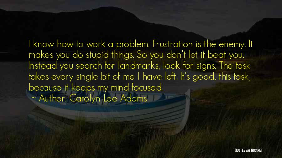 Work Is For Quotes By Carolyn Lee Adams