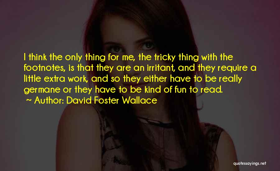 Work Is For Quotes By David Foster Wallace
