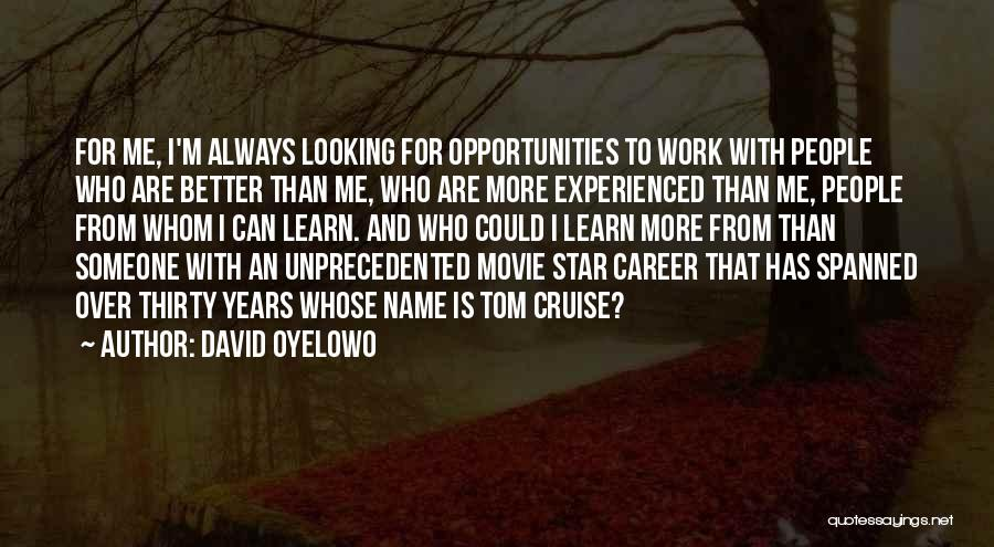 Work Is For Quotes By David Oyelowo