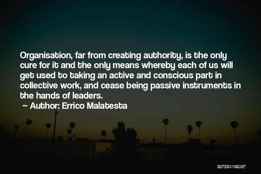 Work Is For Quotes By Errico Malatesta