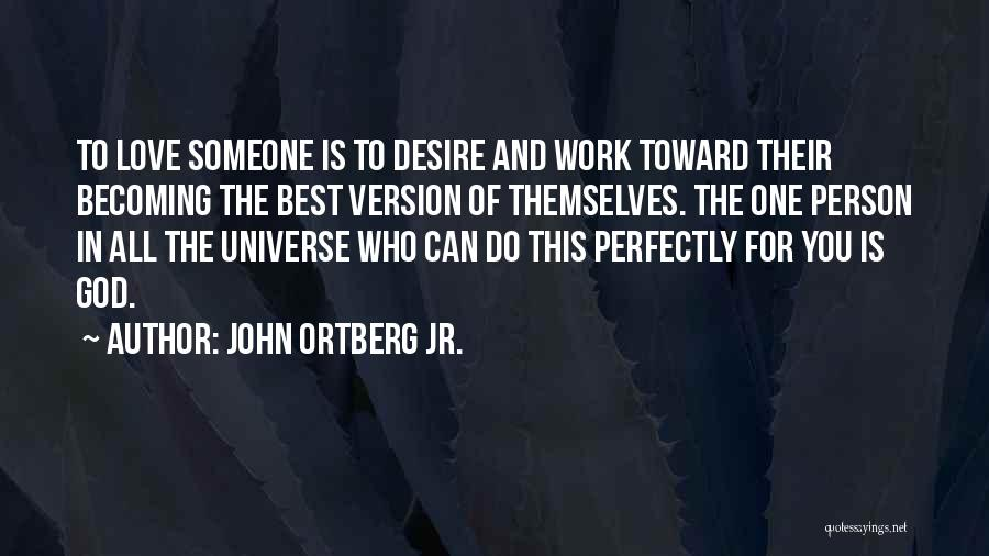 Work Is For Quotes By John Ortberg Jr.