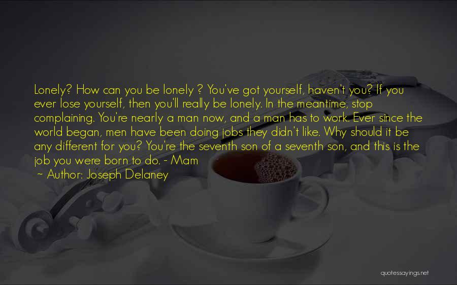 Work Is For Quotes By Joseph Delaney