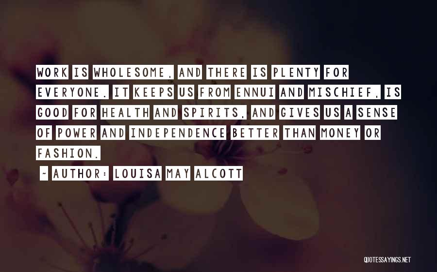Work Is For Quotes By Louisa May Alcott
