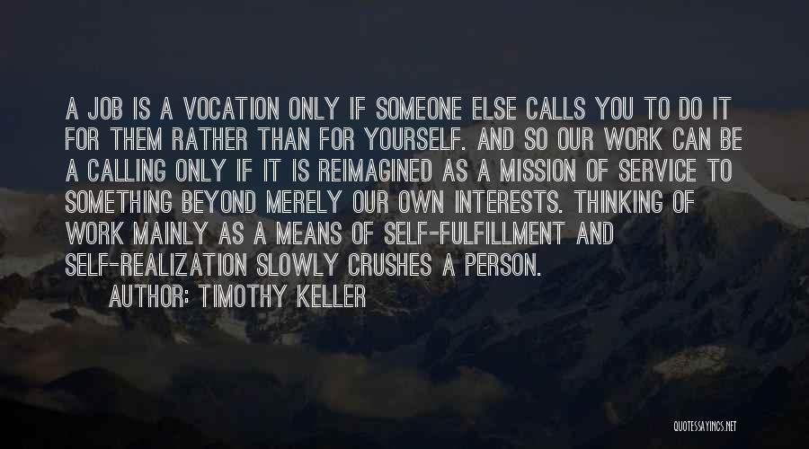Work Is For Quotes By Timothy Keller