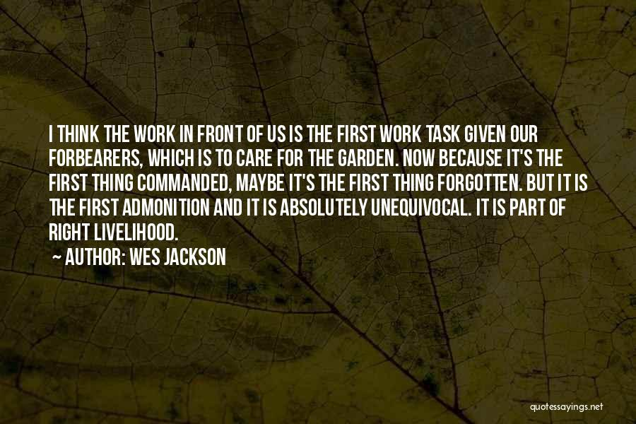 Work Is For Quotes By Wes Jackson