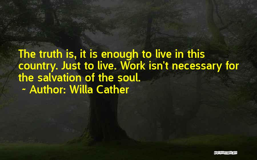 Work Is For Quotes By Willa Cather