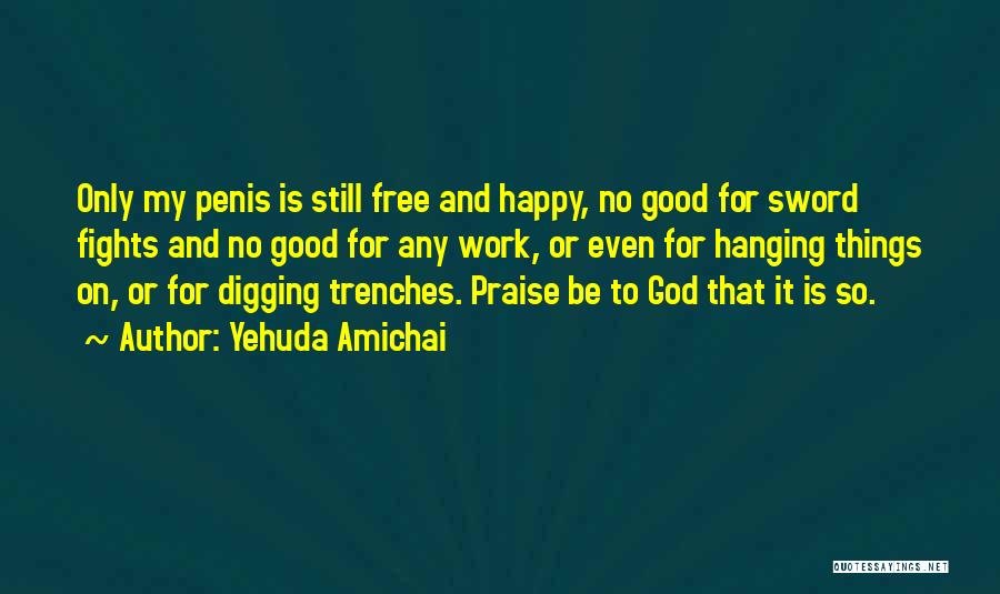 Work Is For Quotes By Yehuda Amichai