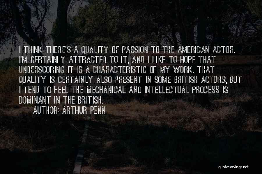Work Is Passion Quotes By Arthur Penn