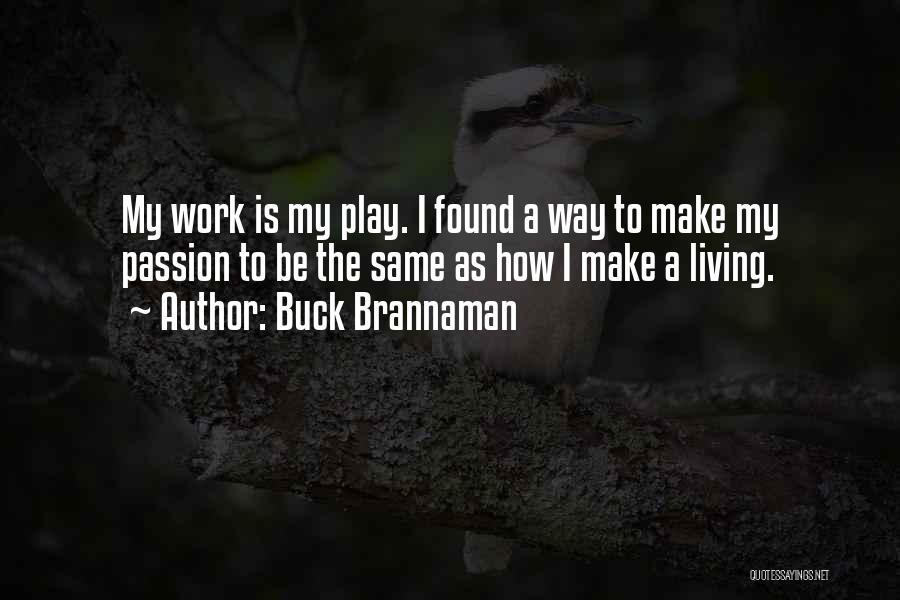Work Is Passion Quotes By Buck Brannaman