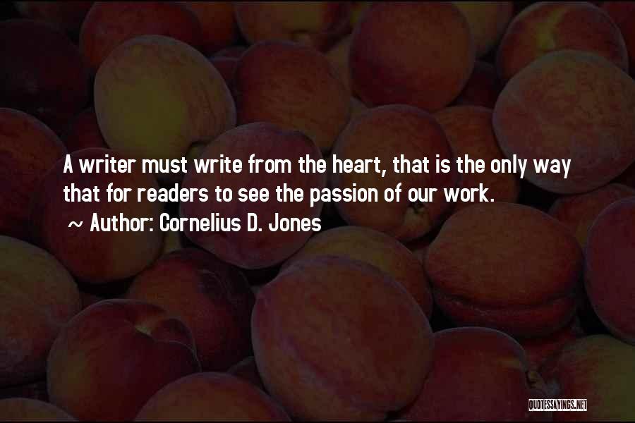 Work Is Passion Quotes By Cornelius D. Jones