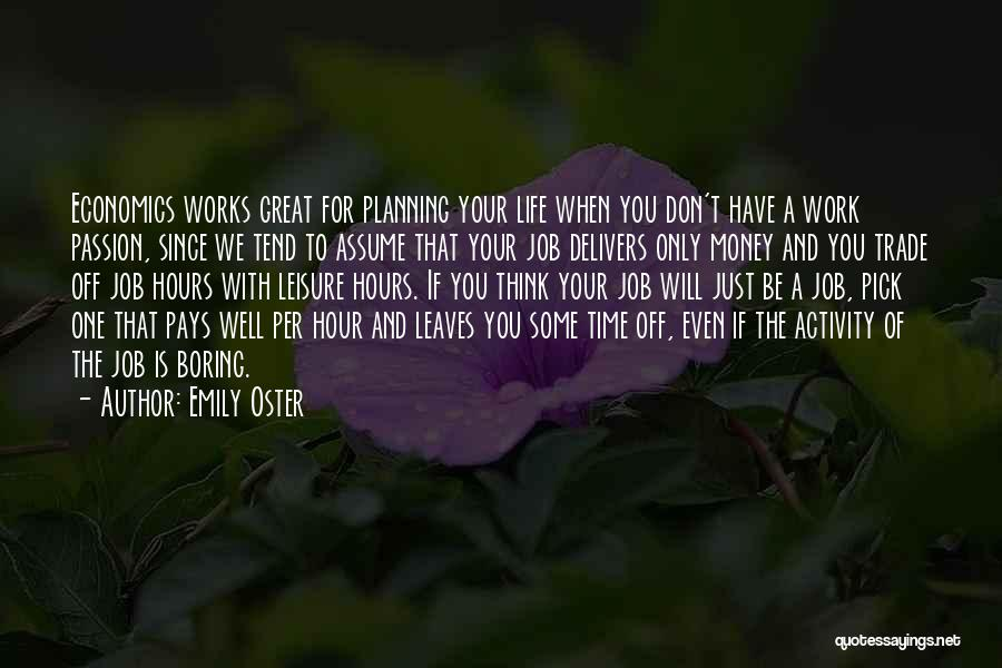 Work Is Passion Quotes By Emily Oster