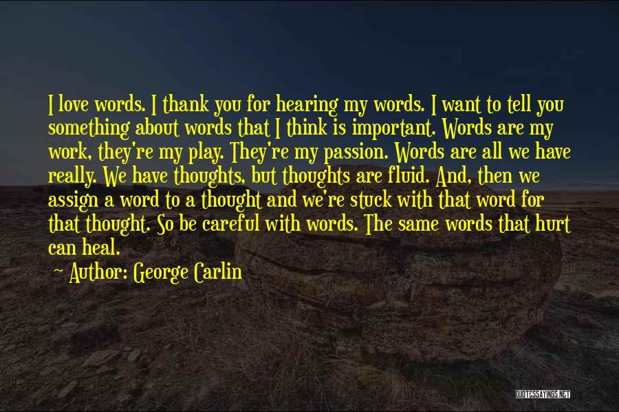 Work Is Passion Quotes By George Carlin