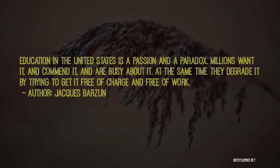 Work Is Passion Quotes By Jacques Barzun