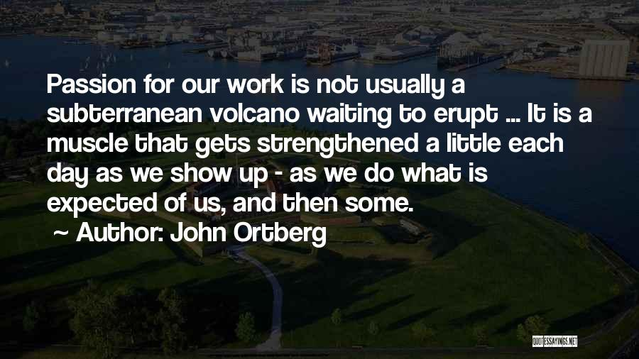 Work Is Passion Quotes By John Ortberg