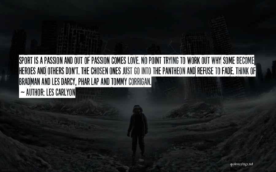 Work Is Passion Quotes By Les Carlyon