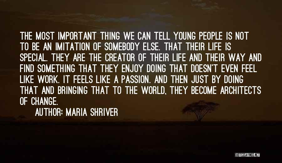 Work Is Passion Quotes By Maria Shriver