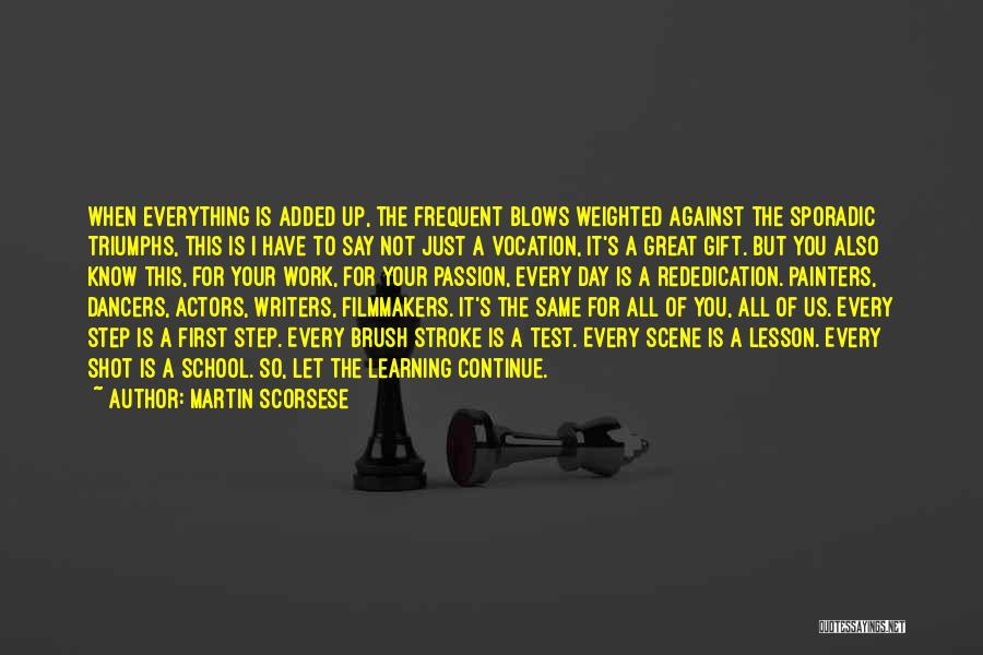 Work Is Passion Quotes By Martin Scorsese