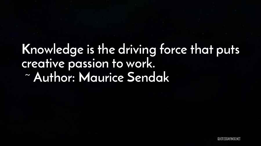 Work Is Passion Quotes By Maurice Sendak