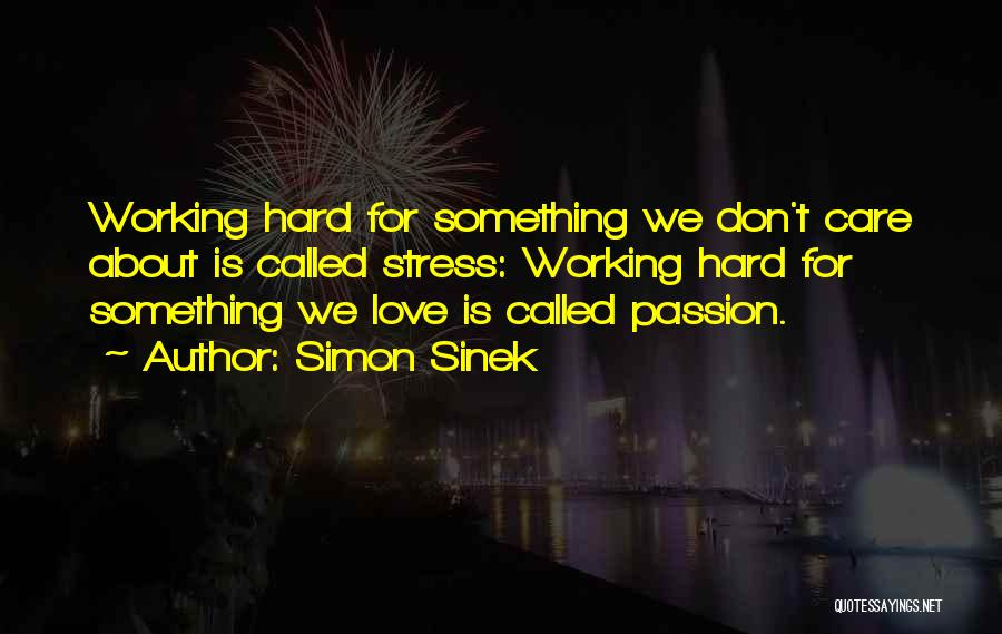 Work Is Passion Quotes By Simon Sinek