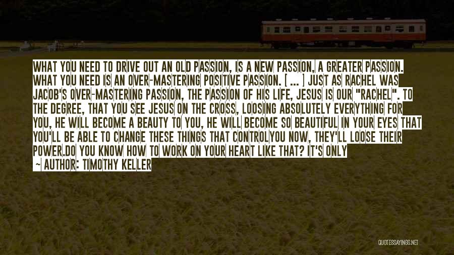Work Is Passion Quotes By Timothy Keller