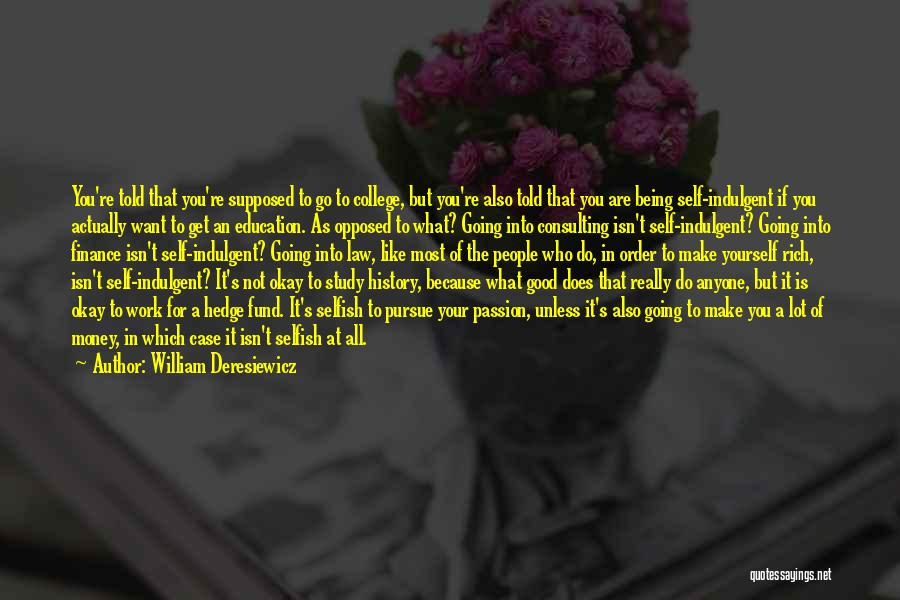 Work Is Passion Quotes By William Deresiewicz