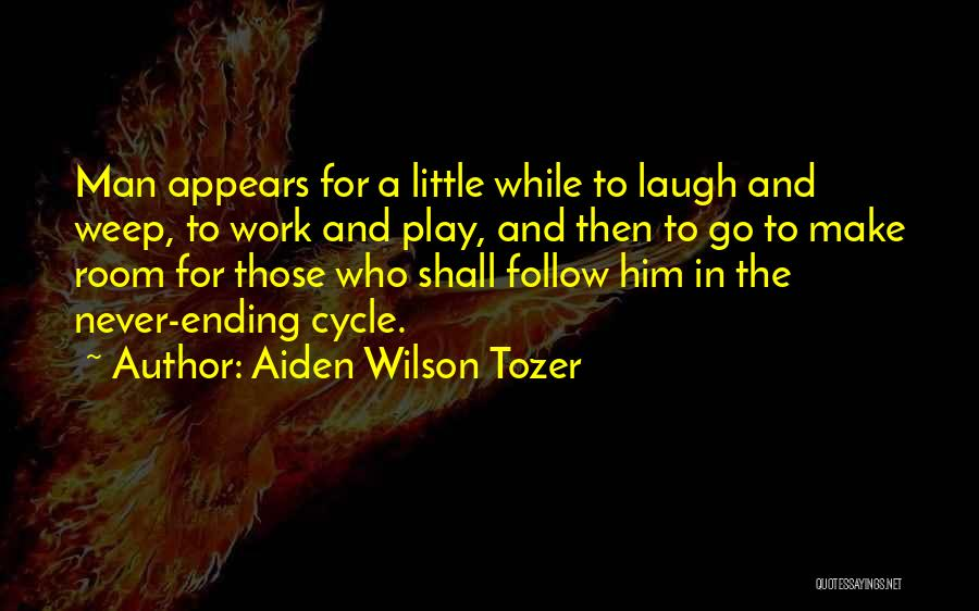 Work Less Play More Quotes By Aiden Wilson Tozer