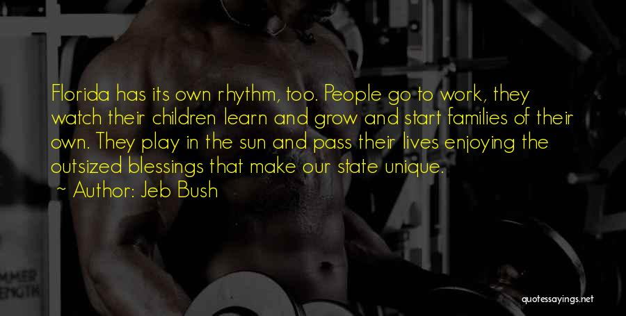 Work Less Play More Quotes By Jeb Bush