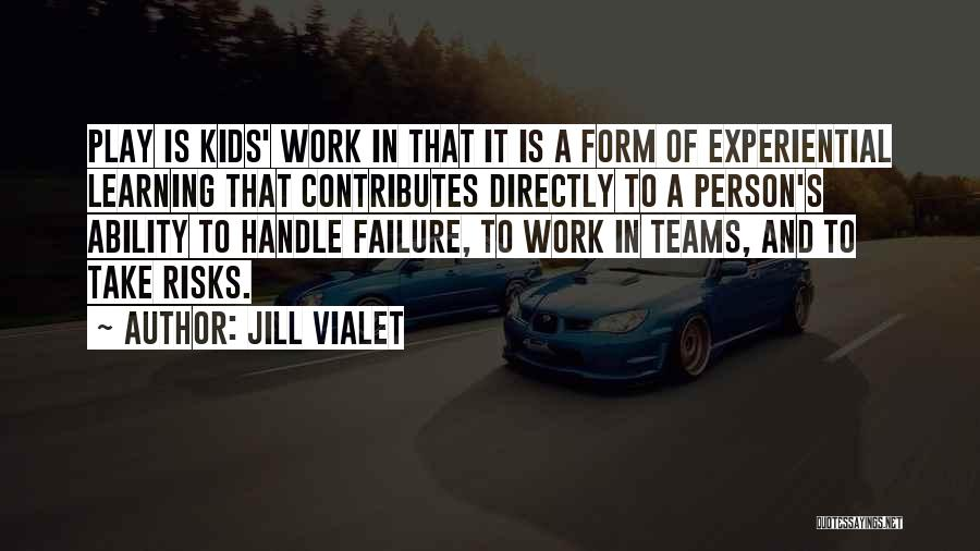 Work Less Play More Quotes By Jill Vialet