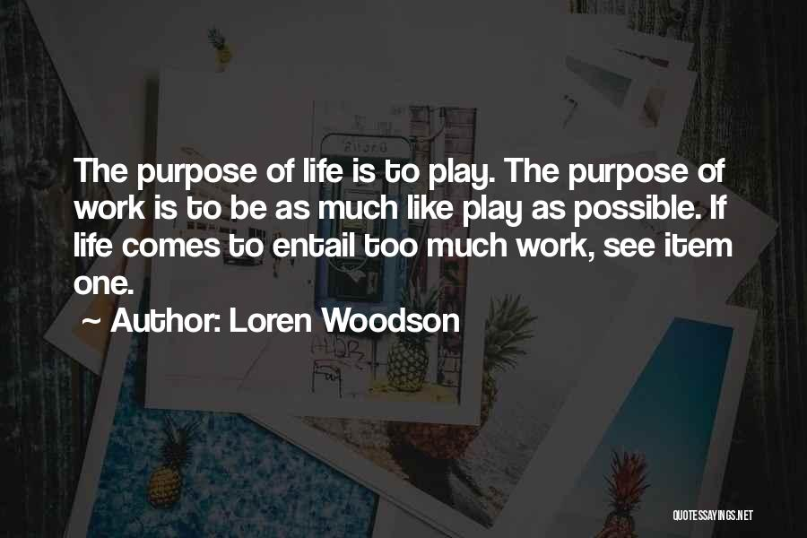 Work Less Play More Quotes By Loren Woodson