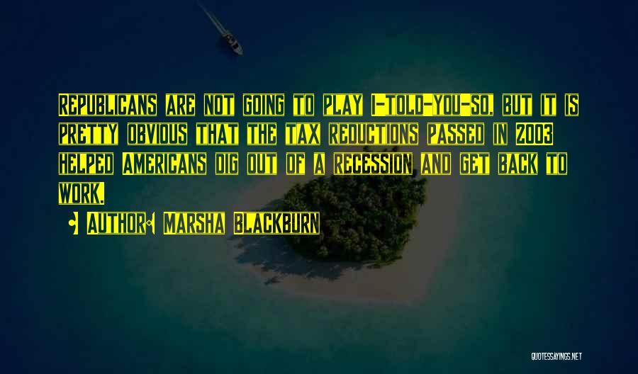 Work Less Play More Quotes By Marsha Blackburn