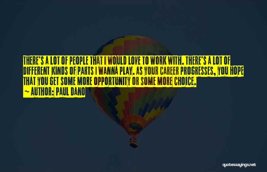 Work Less Play More Quotes By Paul Dano