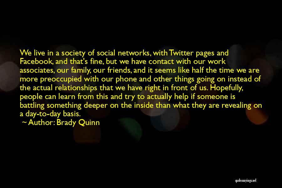 Work Like Family Quotes By Brady Quinn