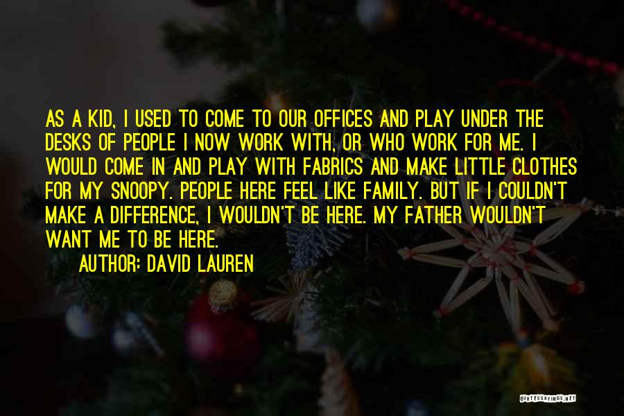 Work Like Family Quotes By David Lauren