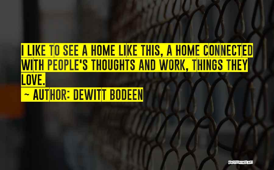Work Like Family Quotes By Dewitt Bodeen