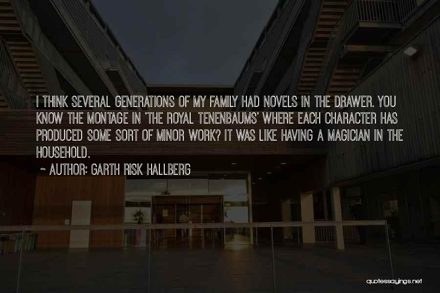 Work Like Family Quotes By Garth Risk Hallberg