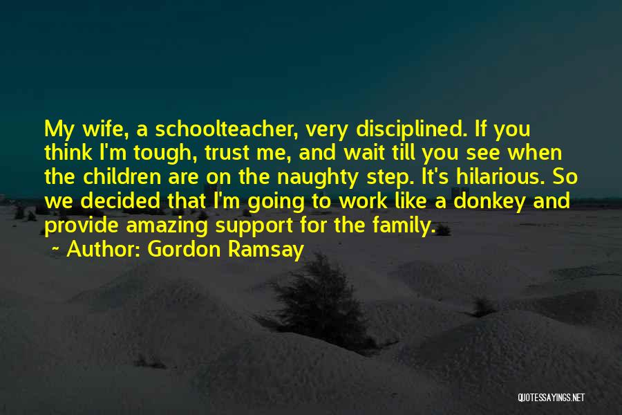 Work Like Family Quotes By Gordon Ramsay