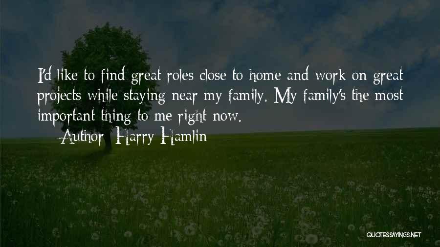 Work Like Family Quotes By Harry Hamlin