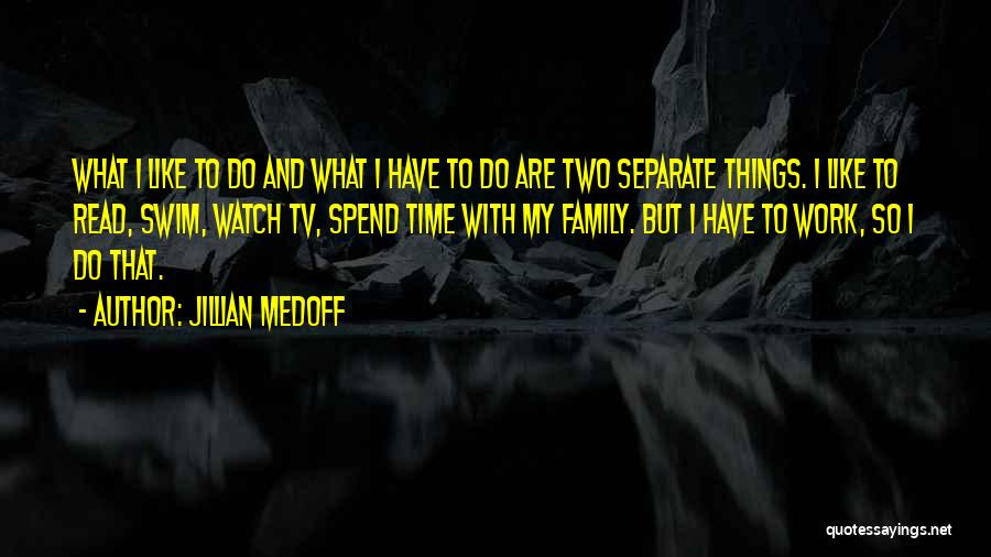 Work Like Family Quotes By Jillian Medoff