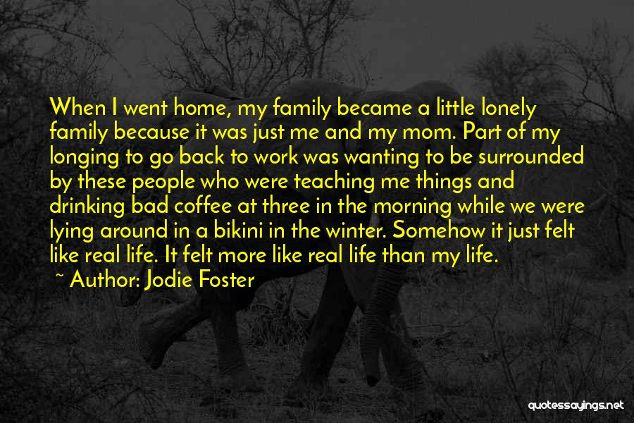 Work Like Family Quotes By Jodie Foster