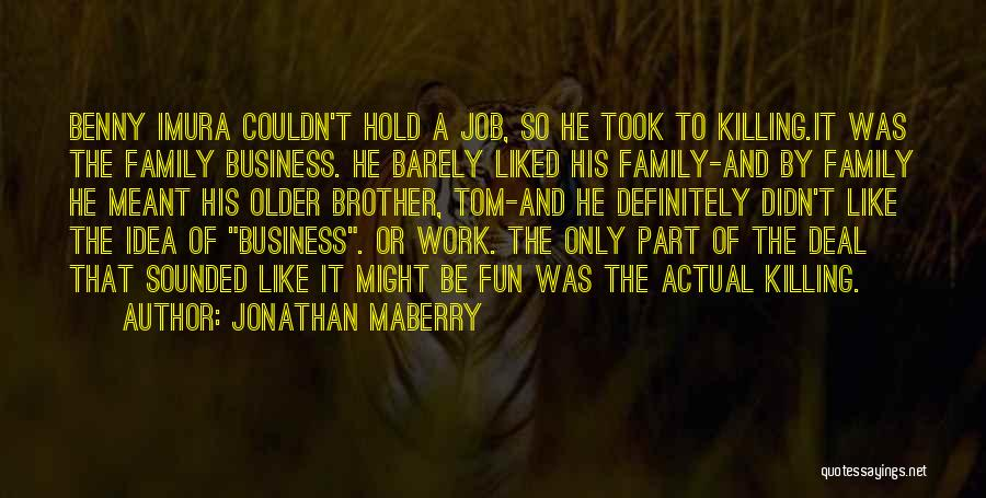 Work Like Family Quotes By Jonathan Maberry